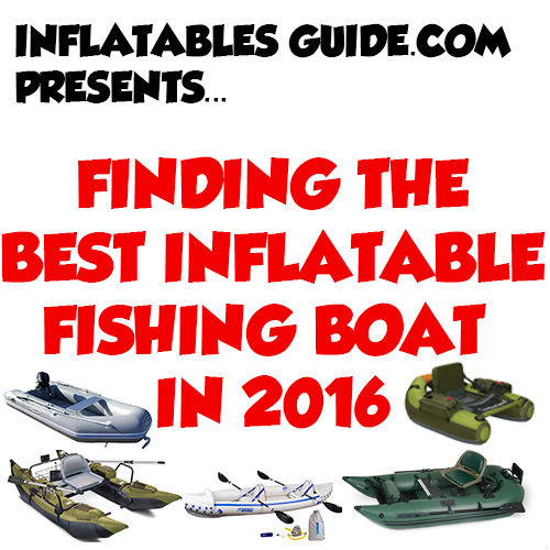 Inflatable Fishing Boat Guide 2016