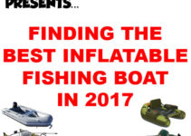 Best Inflatable Fishing Boat Guide 2017